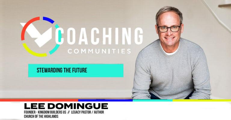 Lee Domingue   Stewarding The Future   LNI Coaching Call
